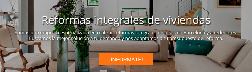 Decoradores en Barcelona para una reforma integral de tu vivienda perfecta y adaptada a ti y a tus necesidades