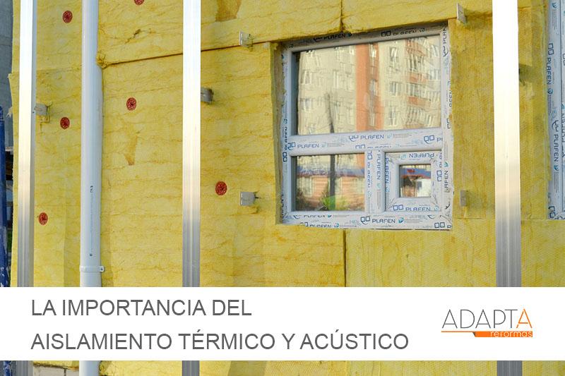 La importancia del aislamiento térmico y acústico en la carpintería exterior