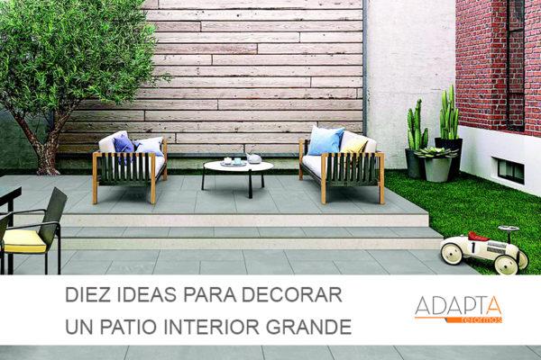 Las opciones más atractivas para decorar un patio interior grande