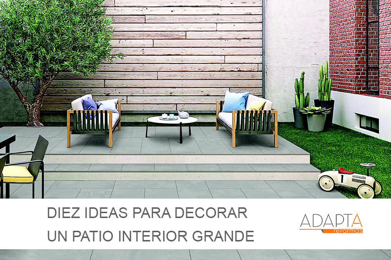 Diez ideas para decorar un patio interior grande