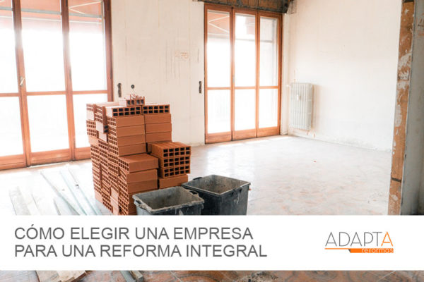 Elegir una empresa para una reforma integral debe basarse en garantias y calidades: 5 preguntas que hacernos al respecto