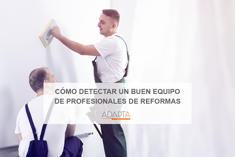 equipo de profesionales de reformas: cómo distinguirlo