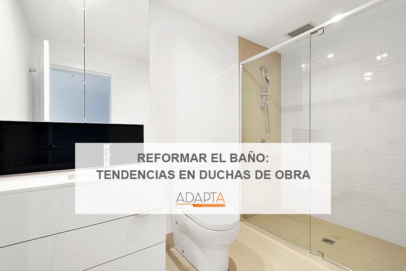 Reformar el baño: tendencias en duchas de obra