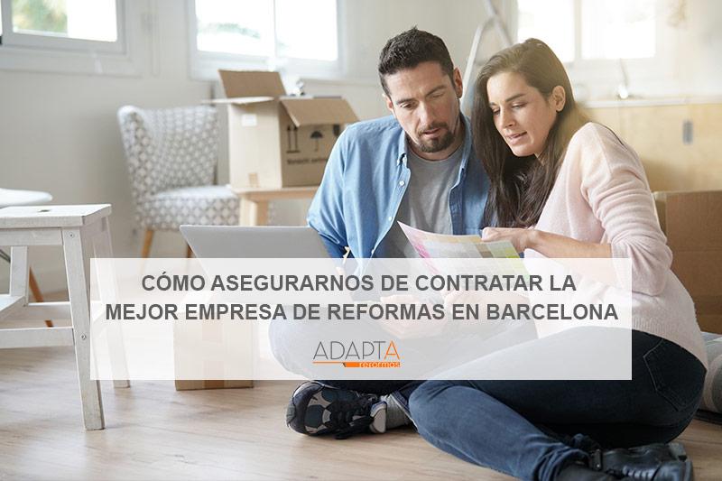 Cómo asegurarnos de contratar la mejor empresa de reformas en Barcelona