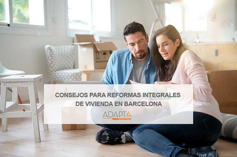 Consejos para reformas integrales de vivienda en Barcelona