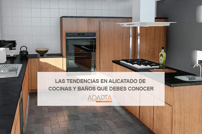 Las tendencias en alicatado de cocinas y baños  que debes conocer
