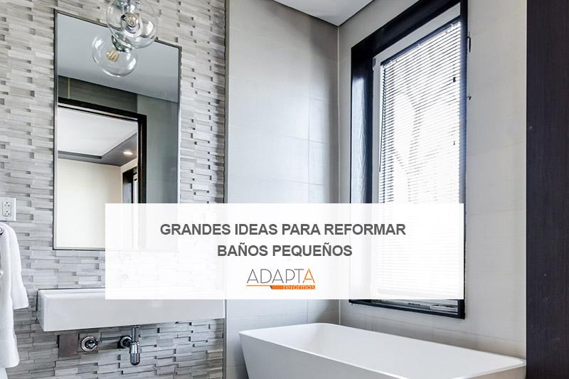 Grandes ideas para reformar baños pequeños