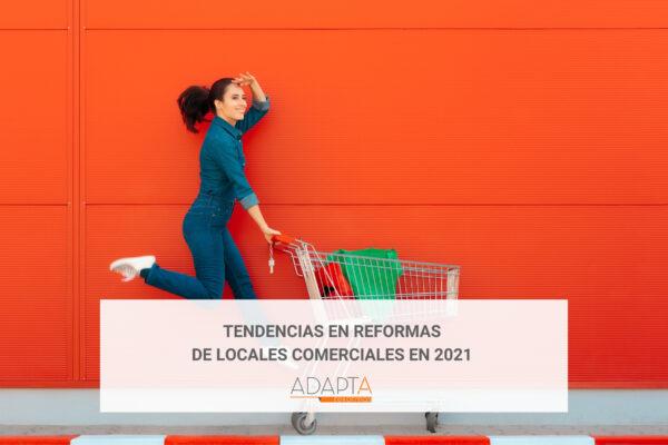 Tendencias en reformas de locales comerciales en 2021